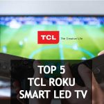 🥇📺Top 5 Best TCL Roku Smart LED TV 2021 listed here that you can set in your house