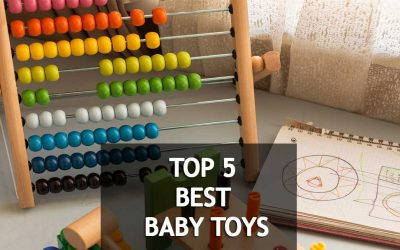 Best Baby Toys: The Advantages and Tips to Choose Best Toys for Your Baby