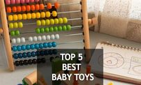 Top 5 Best Baby Toys 2018 reviews: Advantages and Tips to Choose Age-appropriate Toys for Your Child
