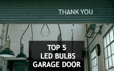 Top 5 best LED light bulbs for garage door opener can use in your garage