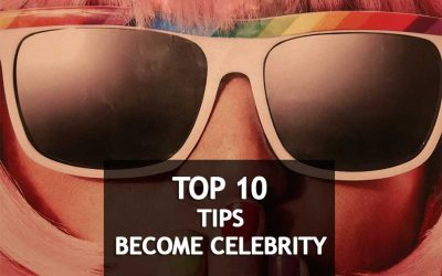 Invaluable 10 Tips On How To Become A Celebrity Overnight