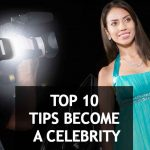🎥How to become a celebrity overnight (Follow 10 tips)