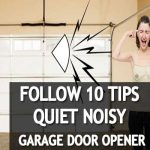 10 tips quiet a noisy garage door opener