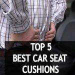 🥇💺5 Best Car Seat Cushions For Lower Back Pain or Hip Pain: Hit The Road Without It Hitting Back