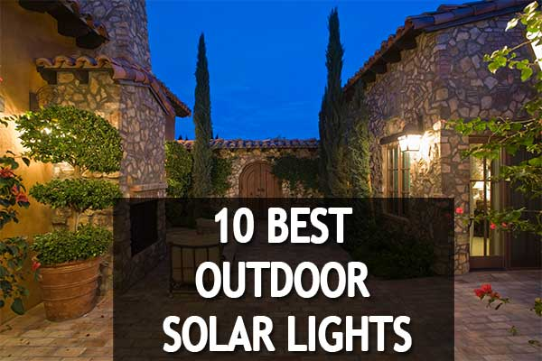 10 Best Rated Outdoor Solar Lights 2019 Reviews And Buying
