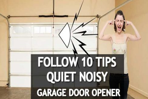 How To Quiet A Noisy Garage Door opener? Follow 10 Tips