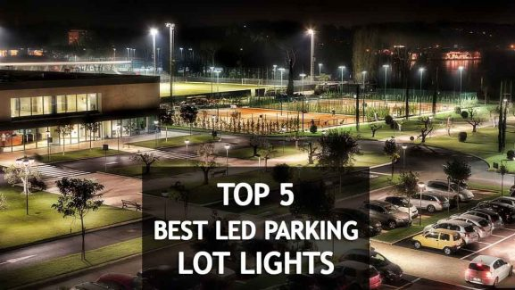 Long Lasting and Energy Savings 5 Best LED Parking Lot Lights Reviews 2019